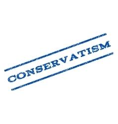Conservatism Watermark Stamp vector image vector image