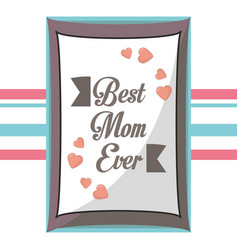 Postcard best mom ever decoration vector