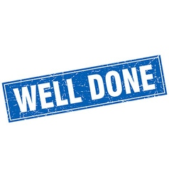 Well done blue square grunge stamp on white vector