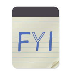 fyi lettering on notebook template vector image vector image