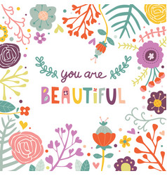 you are beautiful greeting card cute flower doodle vector image vector image