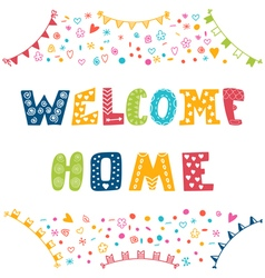 Welcome home text with colorful design elements vector image