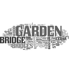 Beautify your garden with a bridge text word vector