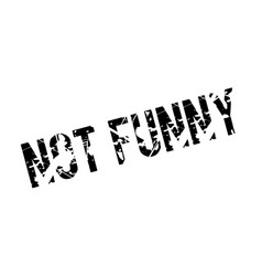 Not funny rubber stamp vector