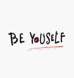 Be yourself shirt quote lettering vector