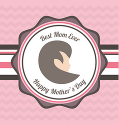 Happy mothers day best mom ever card vector