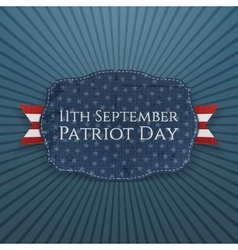 Patriot day badge with ribbon 11th september vector