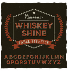 whiskey shine font poster vector image