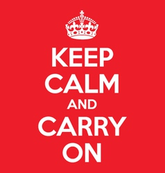 keep calm and carry on quotes original vector image