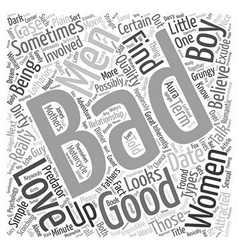 Why women like bad boys text background wordcloud vector