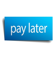 Pay later blue paper sign on white background vector