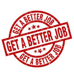 Get a better job round red grunge stamp vector