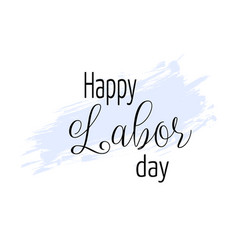 Happy labor day background with blue grunge line vector