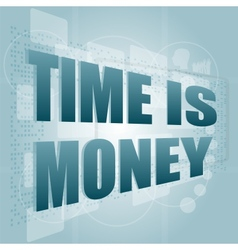 Words time is money on digital screen time concept vector