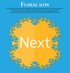 Next sign icon navigation symbol floral flat vector