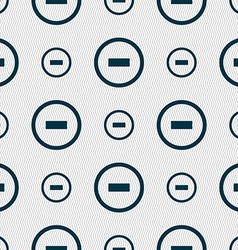 Minus sign icon negative symbol zoom out seamless vector