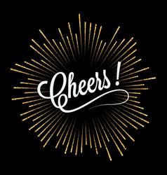 cheers lettering golden light design background vector image vector image