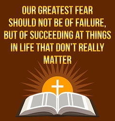 Christian motivational quote Our greatest fear vector image vector image