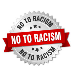 No to racism 3d silver badge with red ribbon vector