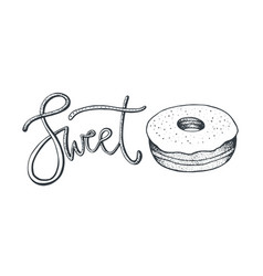 hand drawn donut sketch isolated sweet lettering vector image