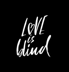 Love is blind hand drawn lettering vector