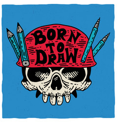 Born to draw poster vector