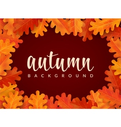Autumn background with oak leaves and lettering vector image vector image