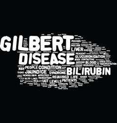 The anatomy of gilberts disease text background vector