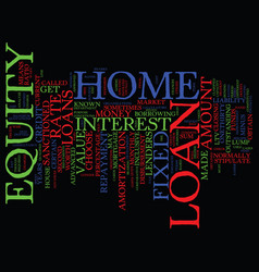 fixed rate home equity loans text background word vector image