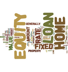 Fixed rate home equity loan text background word vector