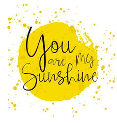You are my sunshine - romantic lettering vector