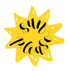 Sun please lettering vector