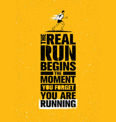 The real run begins the moment you forget you are vector