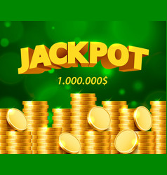 Jackpot million dollars in the form of gold coins vector