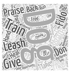 train your dog to heel off the leash Word Cloud vector image