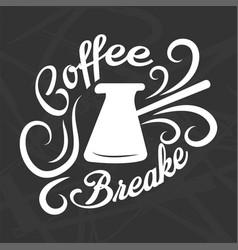 Coffee break logotype design isolated on black vector