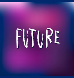 Future shirt print quote lettering vector