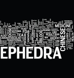 The ancient roots of ephedra text background word vector