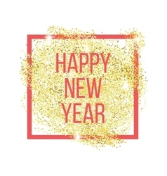 Happy new year greeting card gold glitter vector