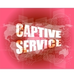 captive service words on digital touch screen and vector image