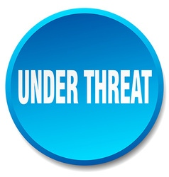 Under threat blue round flat isolated push button vector