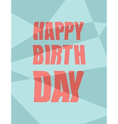Happy birthday damaged background broken letters vector