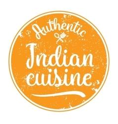 Authentic indian cuisine label vector
