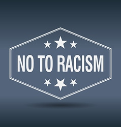 No to racism hexagonal white vintage retro style vector