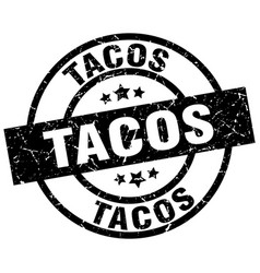 tacos round grunge black stamp vector image vector image