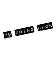 No going back rubber stamp vector
