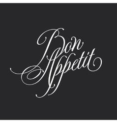 Bon appetit retro style lettering calligraphic vector