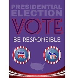 Usa presidential election be responsable banner vector