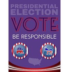 Usa presidential election be responsable banner vector