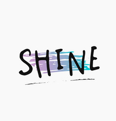 Shine shirt quote lettering vector